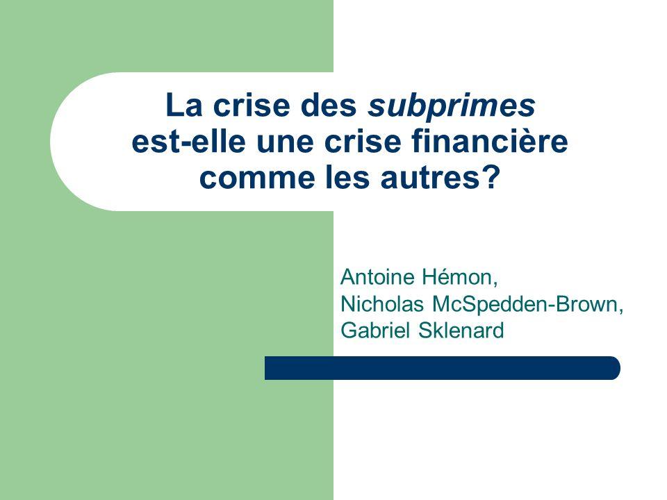 La crise des subprimes est-elle une crise financière comme les autres