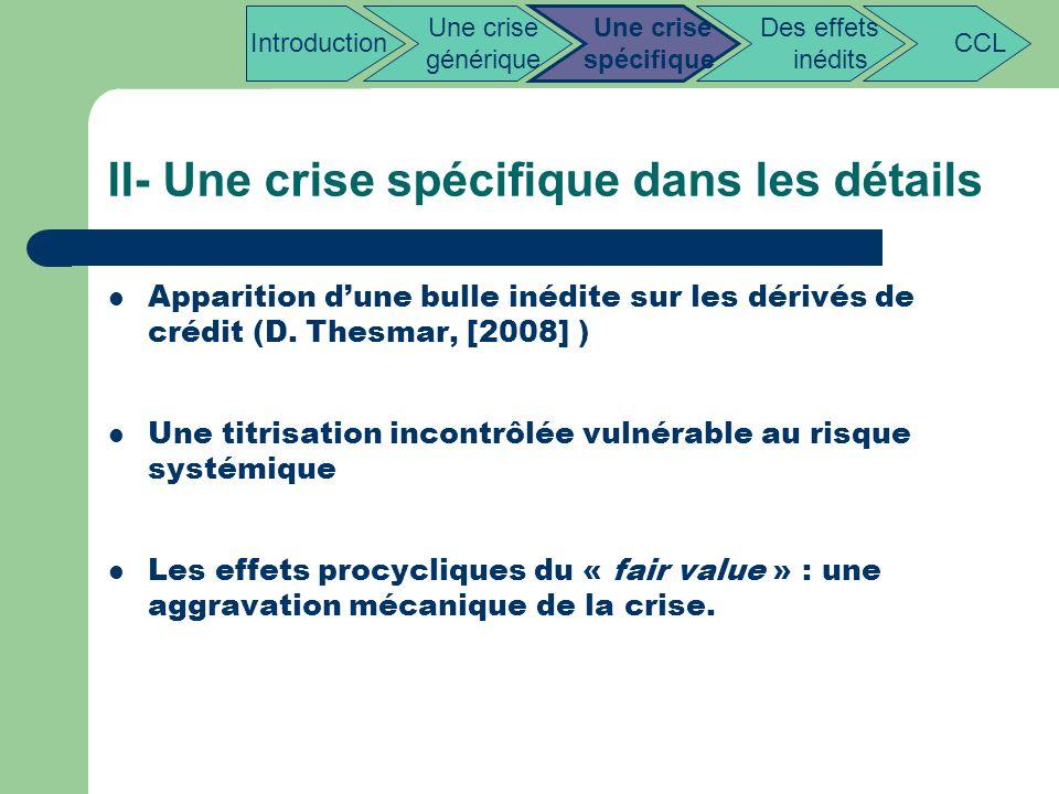 II- Une crise spécifique dans les détails