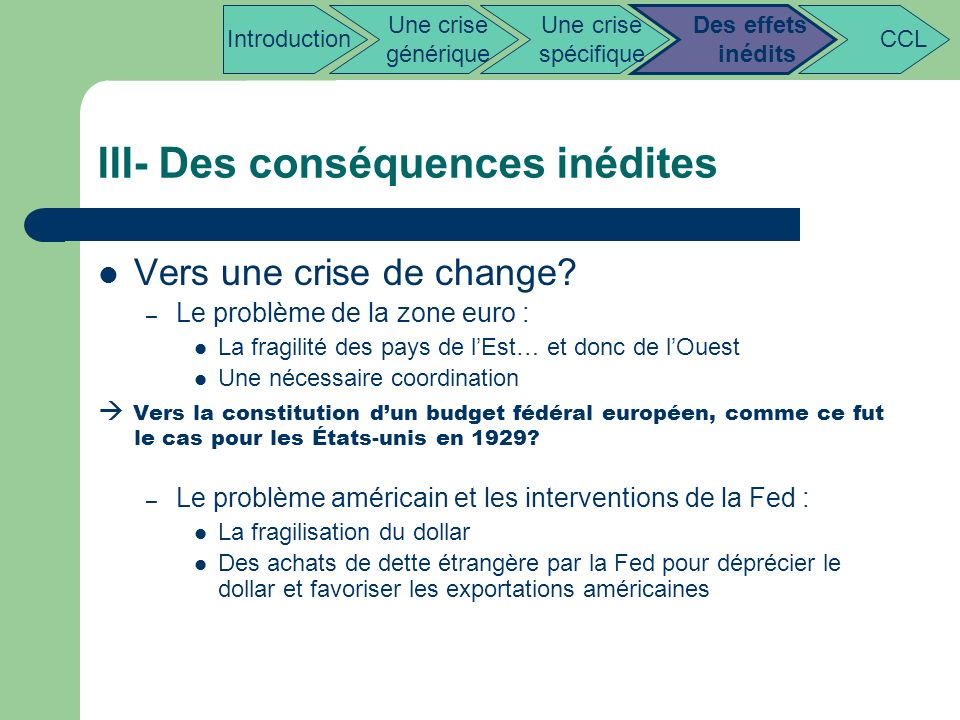 III- Des conséquences inédites