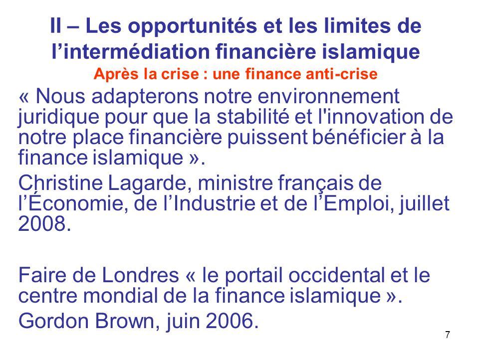 II – Les opportunités et les limites de l'intermédiation financière islamique Après la crise : une finance anti-crise