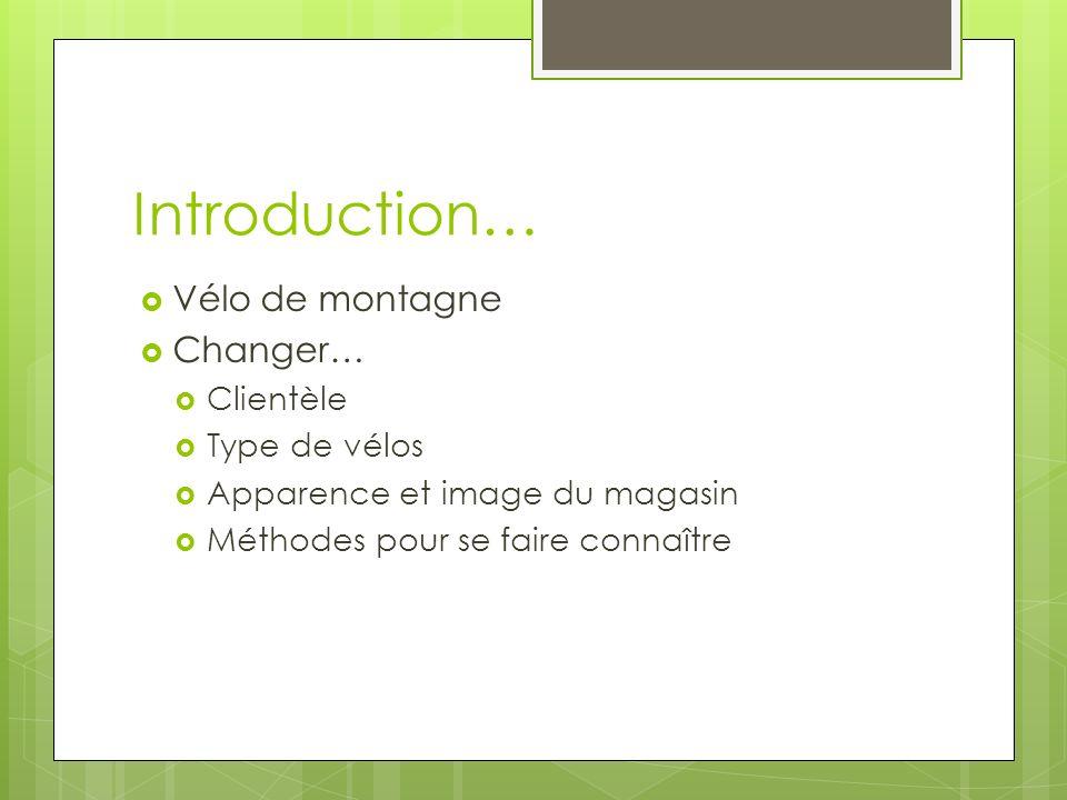 Introduction… Vélo de montagne Changer… Clientèle Type de vélos