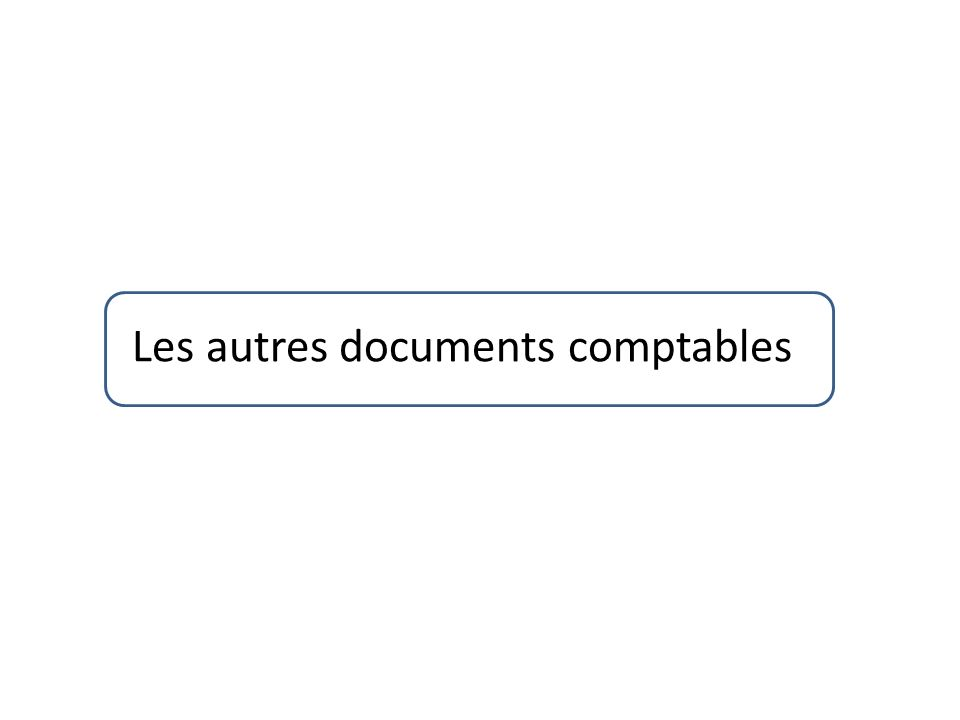 Les autres documents comptables