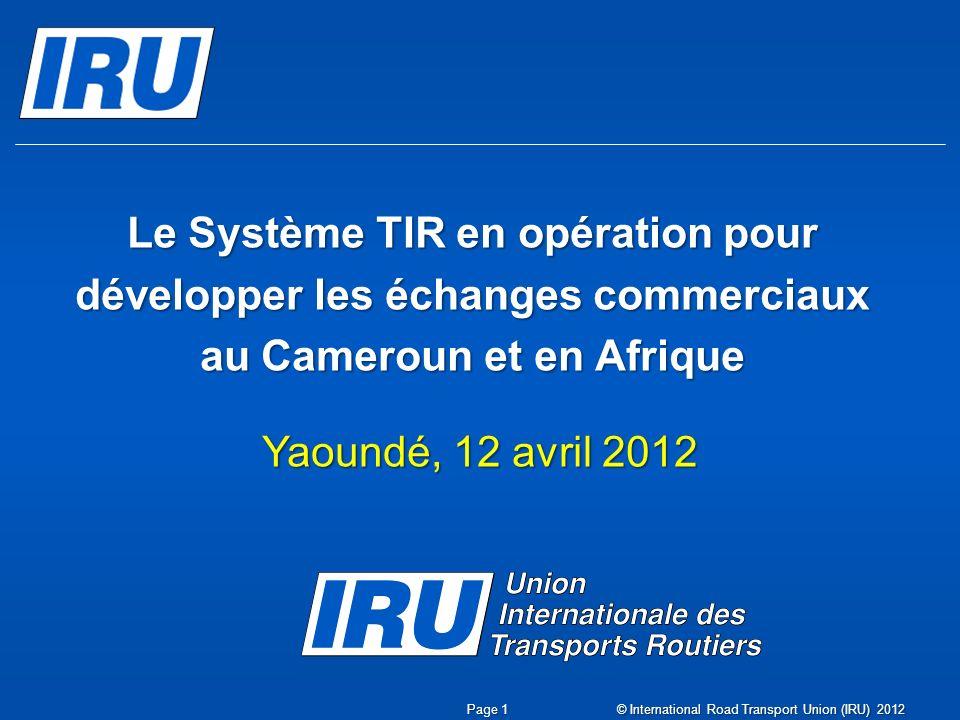Le Système TIR en opération pour développer les échanges commerciaux au Cameroun et en Afrique