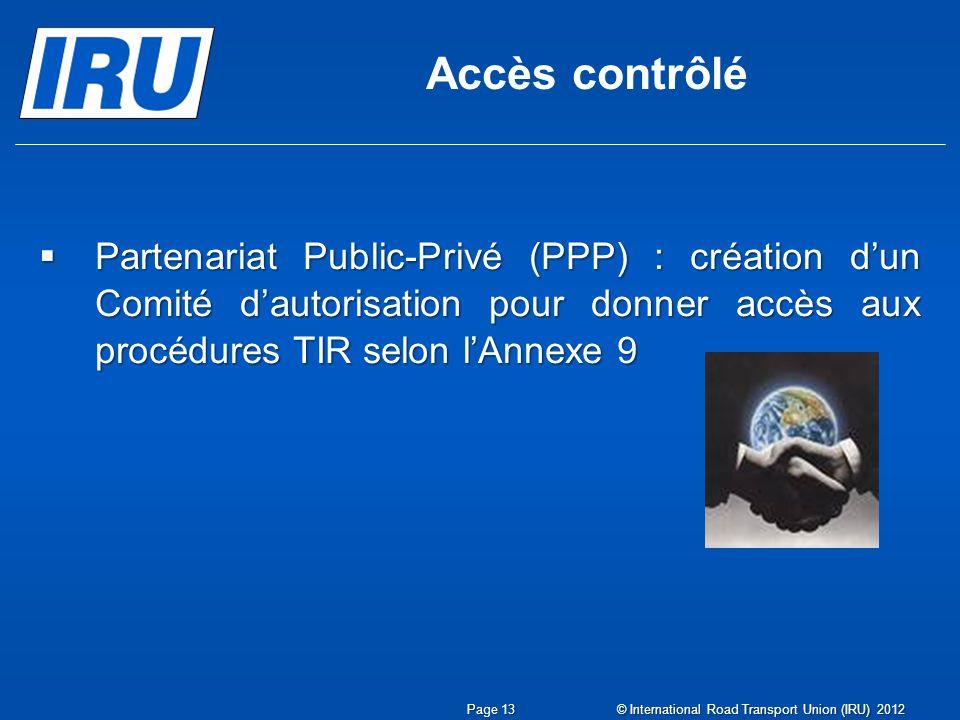 Accès contrôlé Partenariat Public-Privé (PPP) : création d'un Comité d'autorisation pour donner accès aux procédures TIR selon l'Annexe 9.