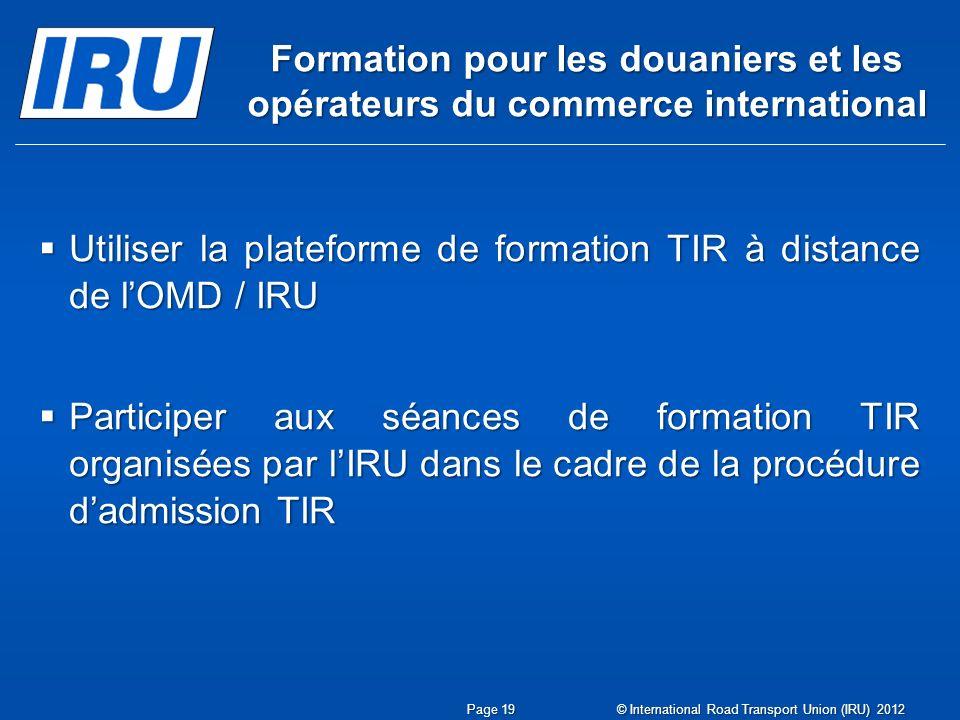 Utiliser la plateforme de formation TIR à distance de l'OMD / IRU