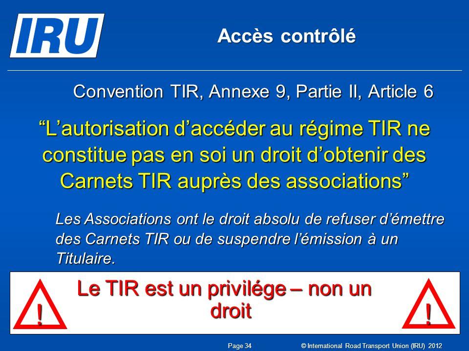 Le TIR est un privilége – non un droit
