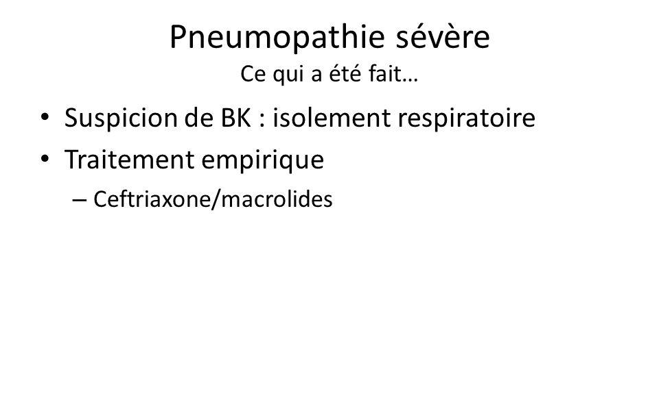 Pneumopathie sévère Ce qui a été fait…
