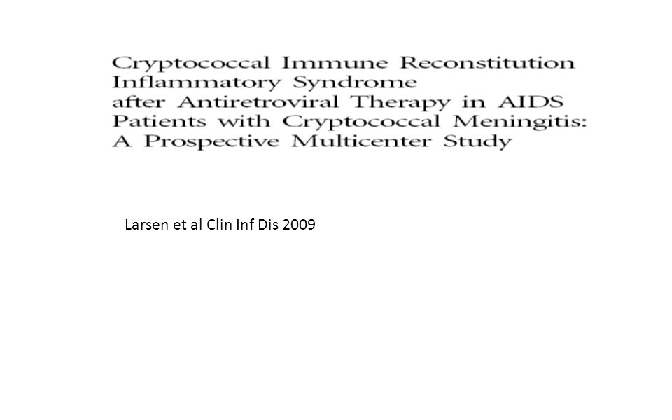 Larsen et al Clin Inf Dis 2009