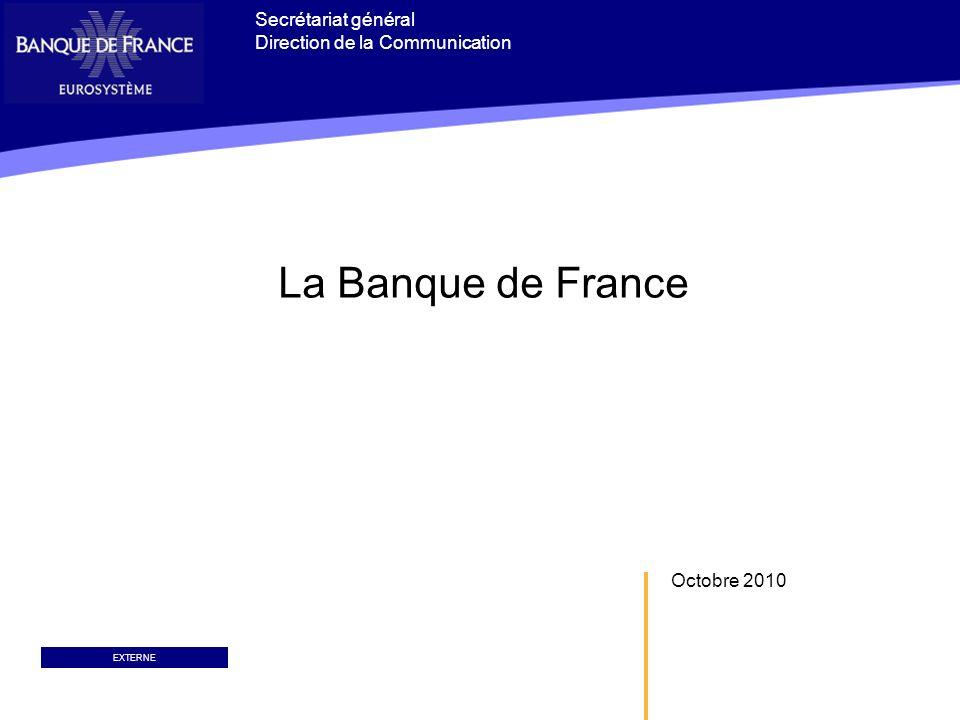 La Banque de France Secrétariat général Direction de la Communication