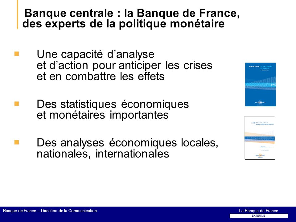 Banque centrale : la Banque de France, des experts de la politique monétaire