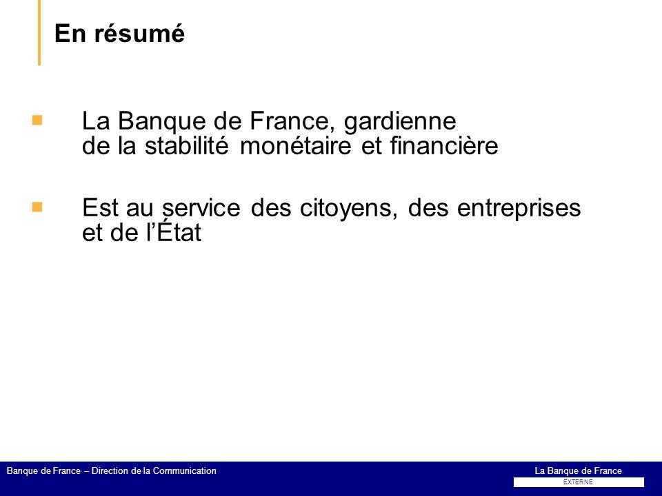 En résumé La Banque de France, gardienne de la stabilité monétaire et financière. Est au service des citoyens, des entreprises et de l'État.