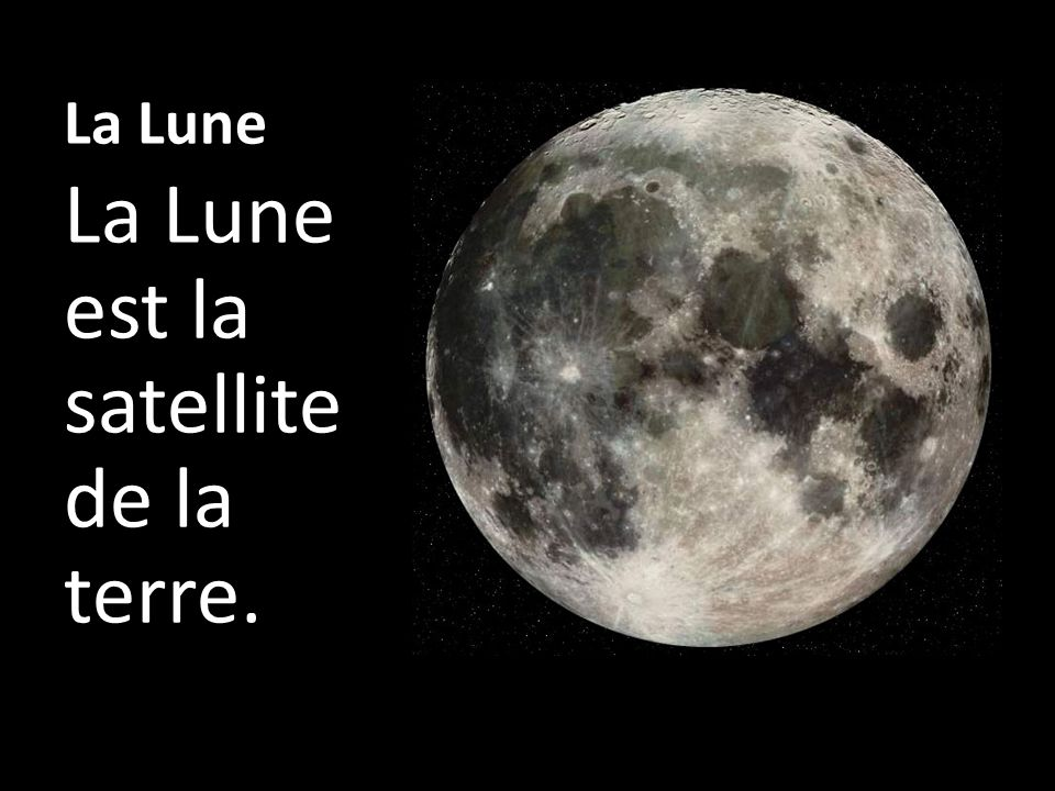 La Lune est la satellite de la terre.
