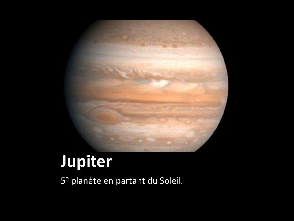 Jupiter 5e planète en partant du Soleil.