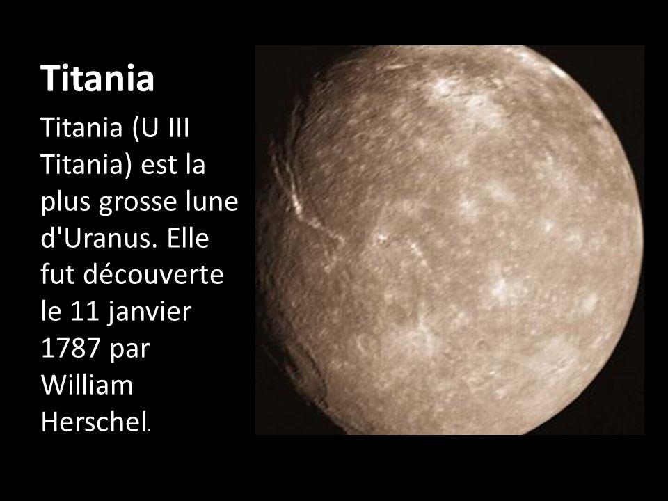 Titania Titania (U III Titania) est la plus grosse lune d Uranus.