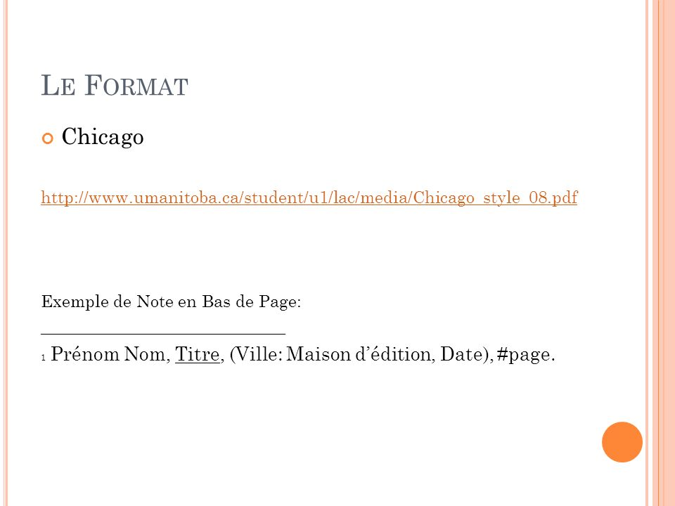 Le Format Chicago. http://www.umanitoba.ca/student/u1/lac/media/Chicago_style_08.pdf. Exemple de Note en Bas de Page: