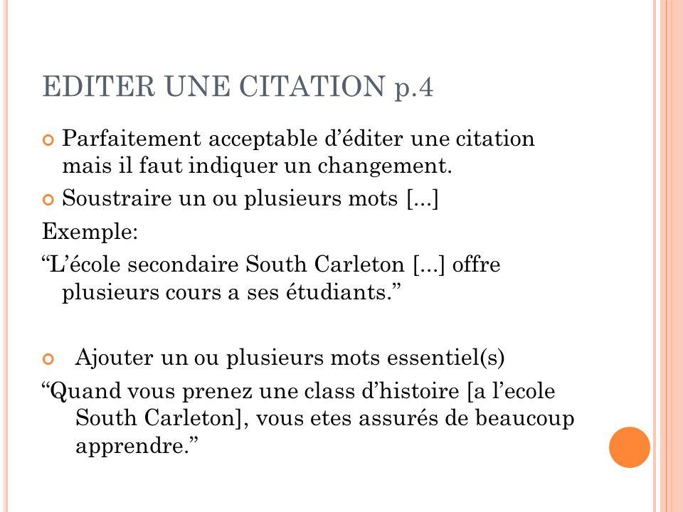 EDITER UNE CITATION p.4 Parfaitement acceptable d'éditer une citation mais il faut indiquer un changement.