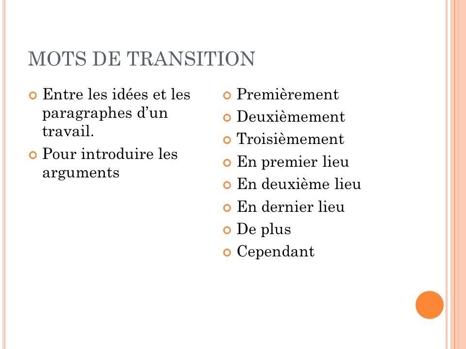 MOTS DE TRANSITION Entre les idées et les paragraphes d'un travail.