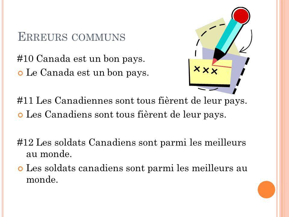 Erreurs communs #10 Canada est un bon pays. Le Canada est un bon pays.