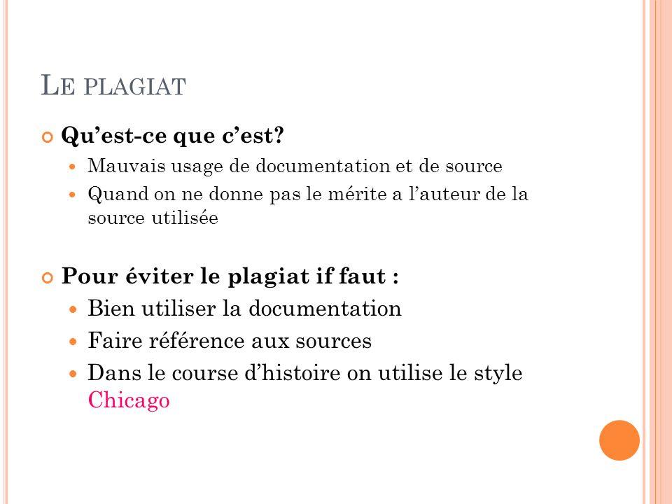 Le plagiat Qu'est-ce que c'est Pour éviter le plagiat if faut :