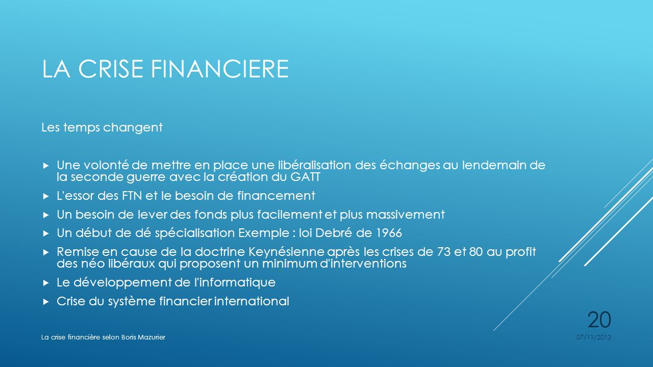 La crise financiere Les temps changent