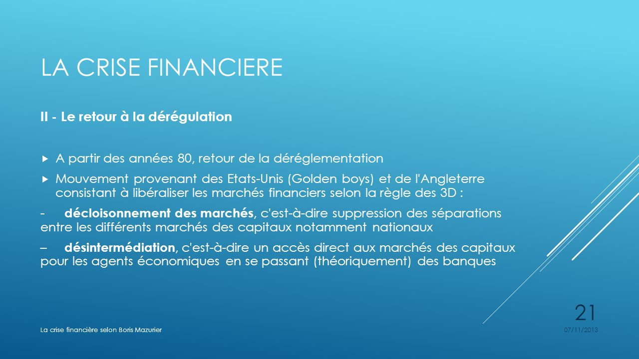 La crise financiere II - Le retour à la dérégulation