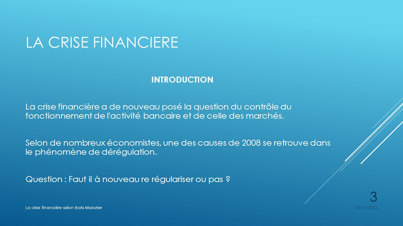La crise financiere INTRODUCTION