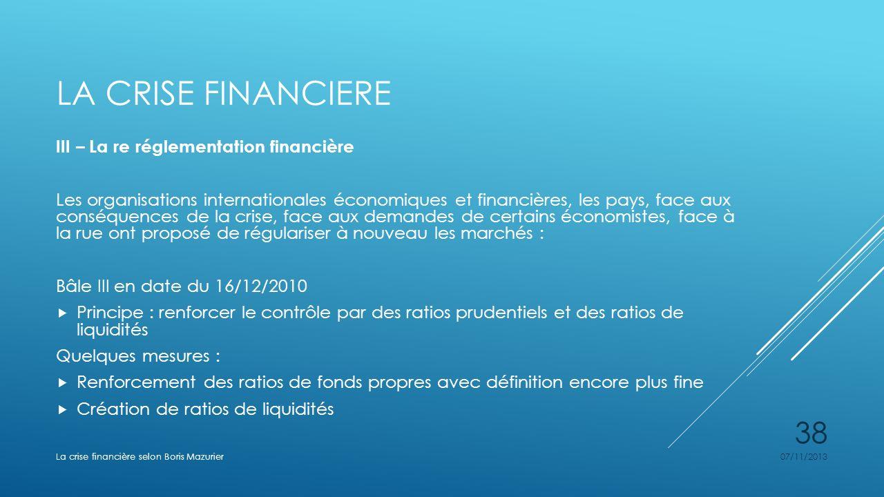 La crise financiere III – La re réglementation financière