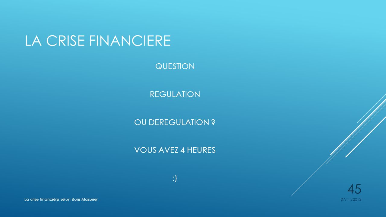 La crise financiere QUESTION REGULATION OU DEREGULATION