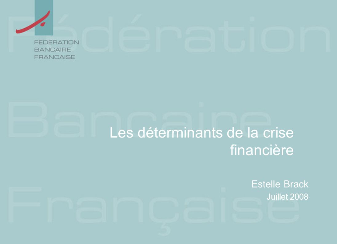Les déterminants de la crise financière
