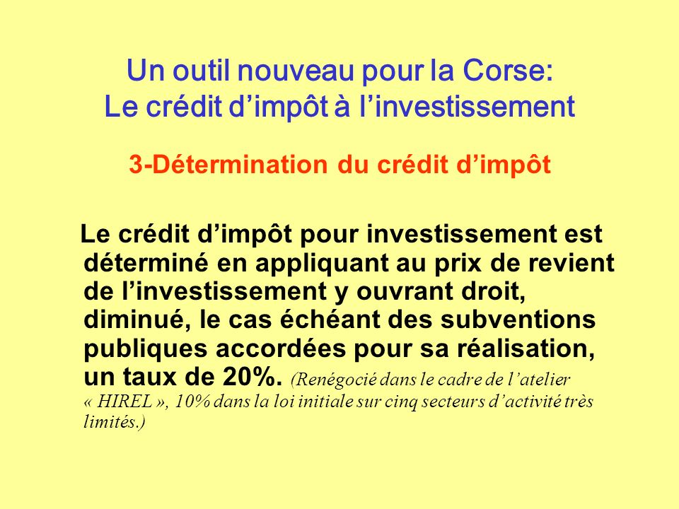 Un outil nouveau pour la Corse: Le crédit d'impôt à l'investissement