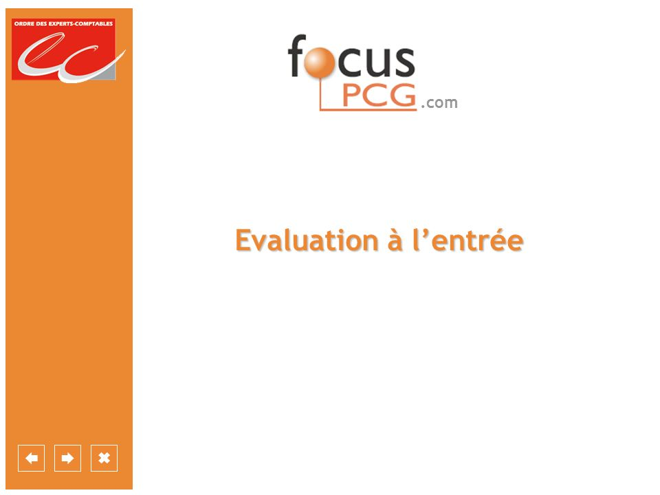 Evaluation à l'entrée