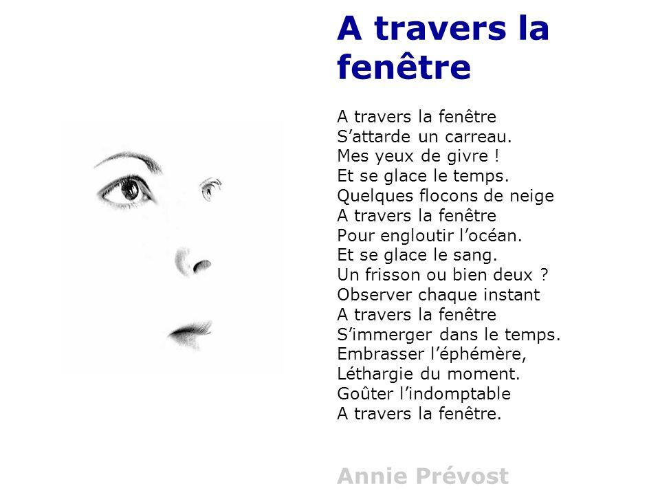 A travers la fenêtre A travers la fenêtre S'attarde un carreau