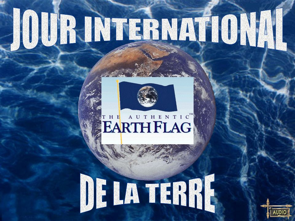 JOUR INTERNATIONAL DE LA TERRE
