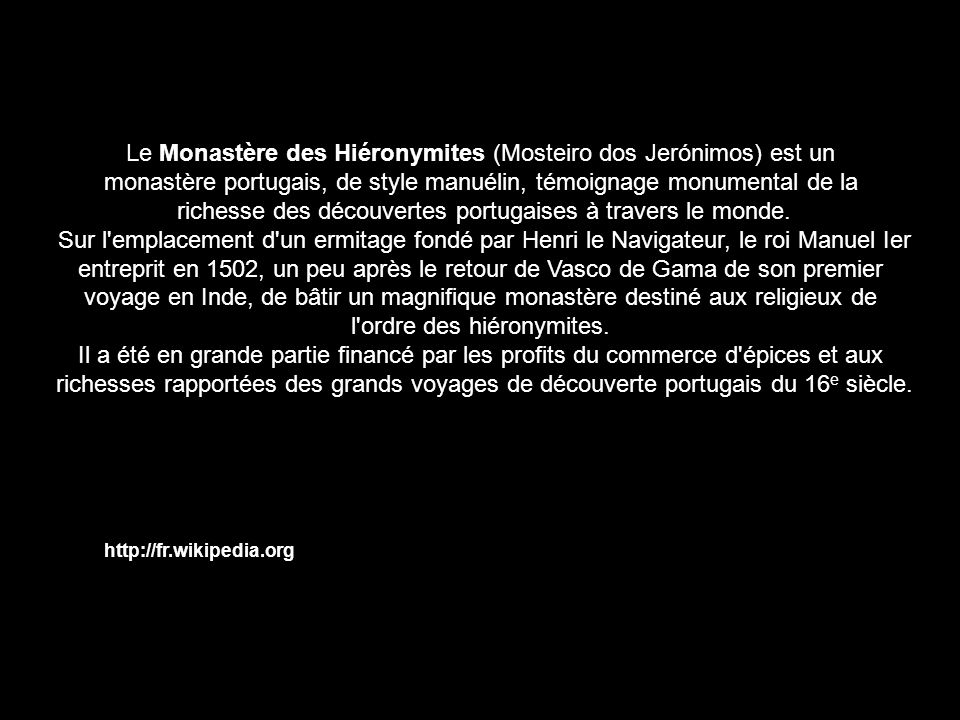 Le Monastère des Hiéronymites (Mosteiro dos Jerónimos) est un