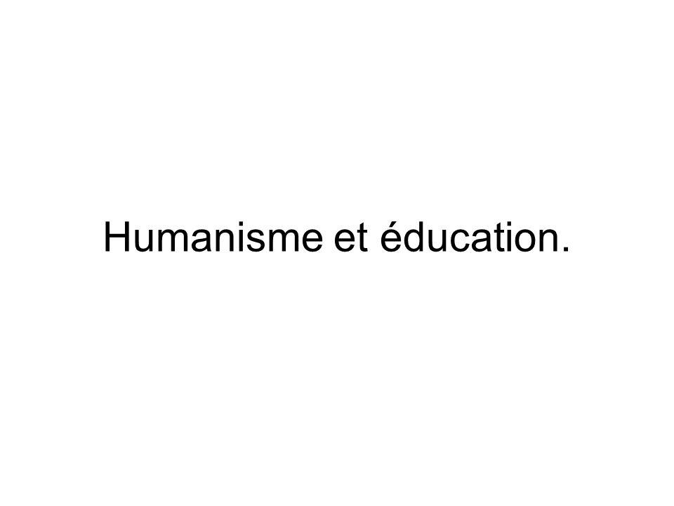 Humanisme et éducation.