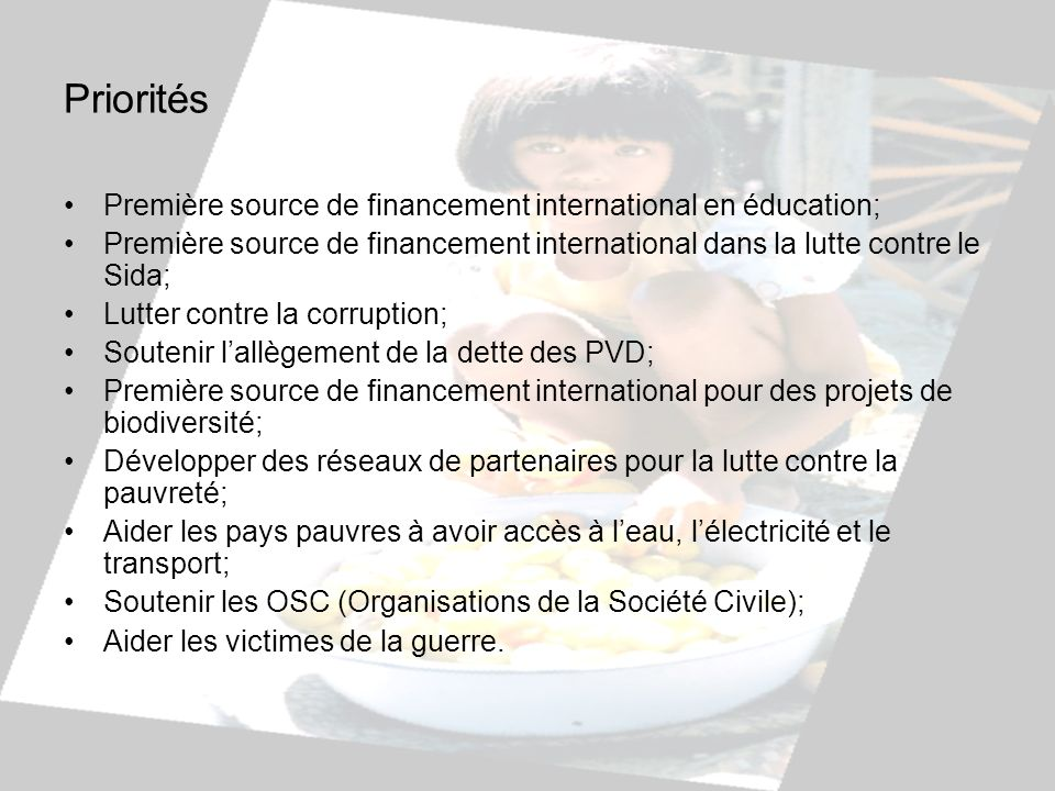 Priorités Première source de financement international en éducation;
