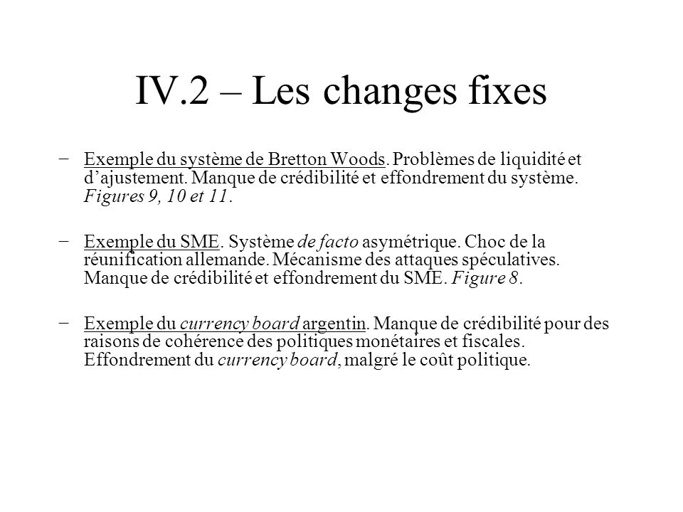 IV.2 – Les changes fixes