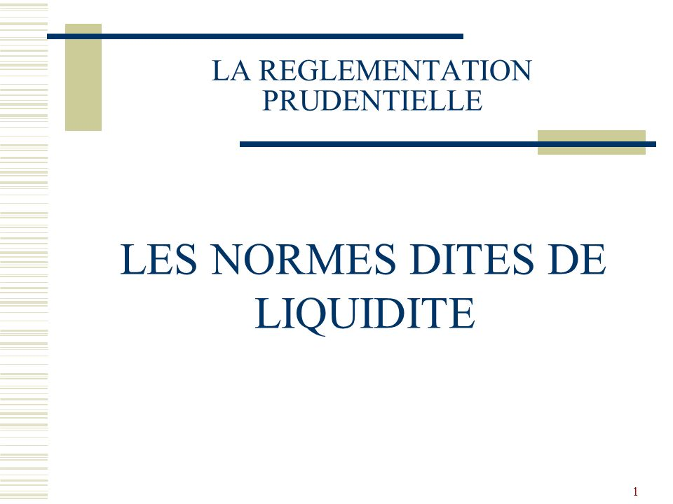 LA REGLEMENTATION PRUDENTIELLE