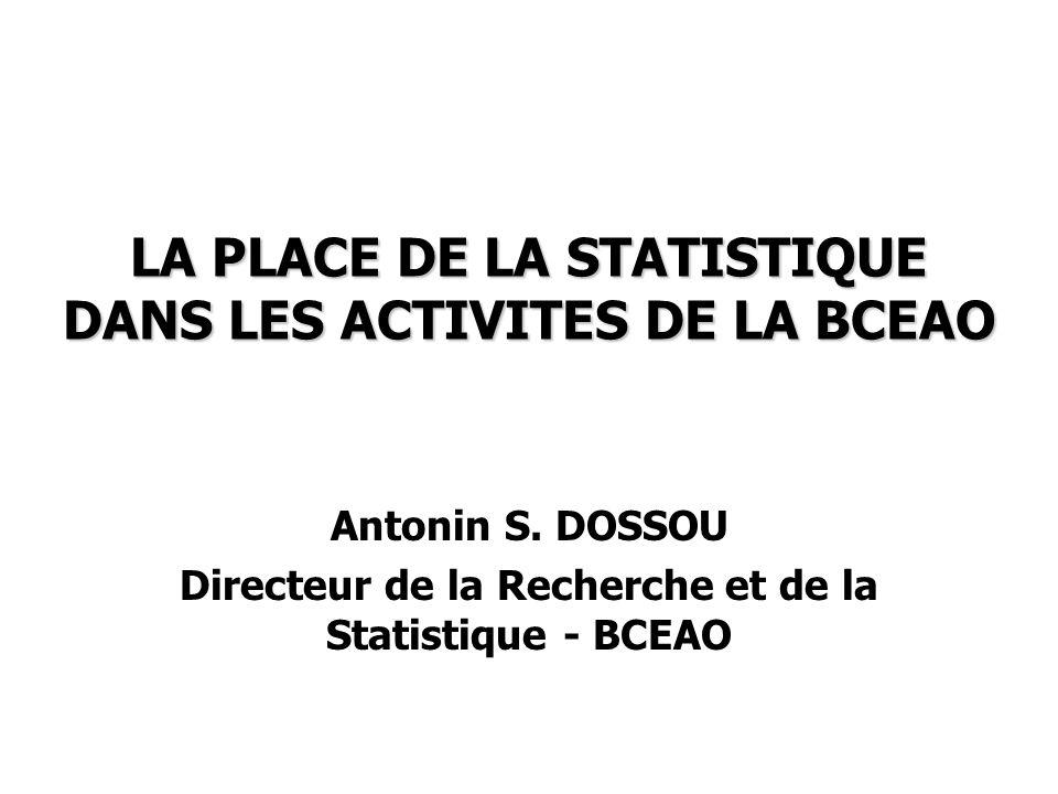 LA PLACE DE LA STATISTIQUE DANS LES ACTIVITES DE LA BCEAO