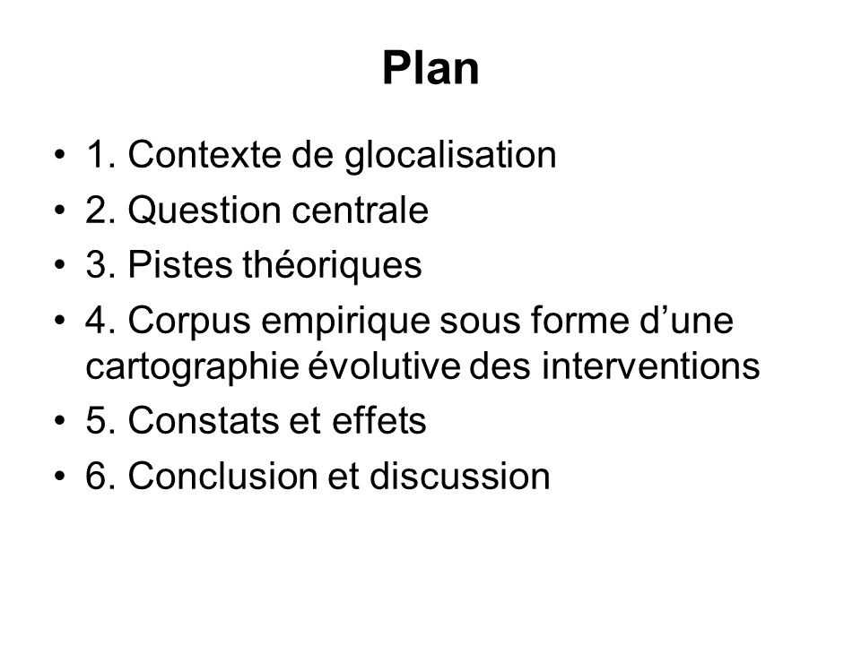 Plan 1. Contexte de glocalisation 2. Question centrale
