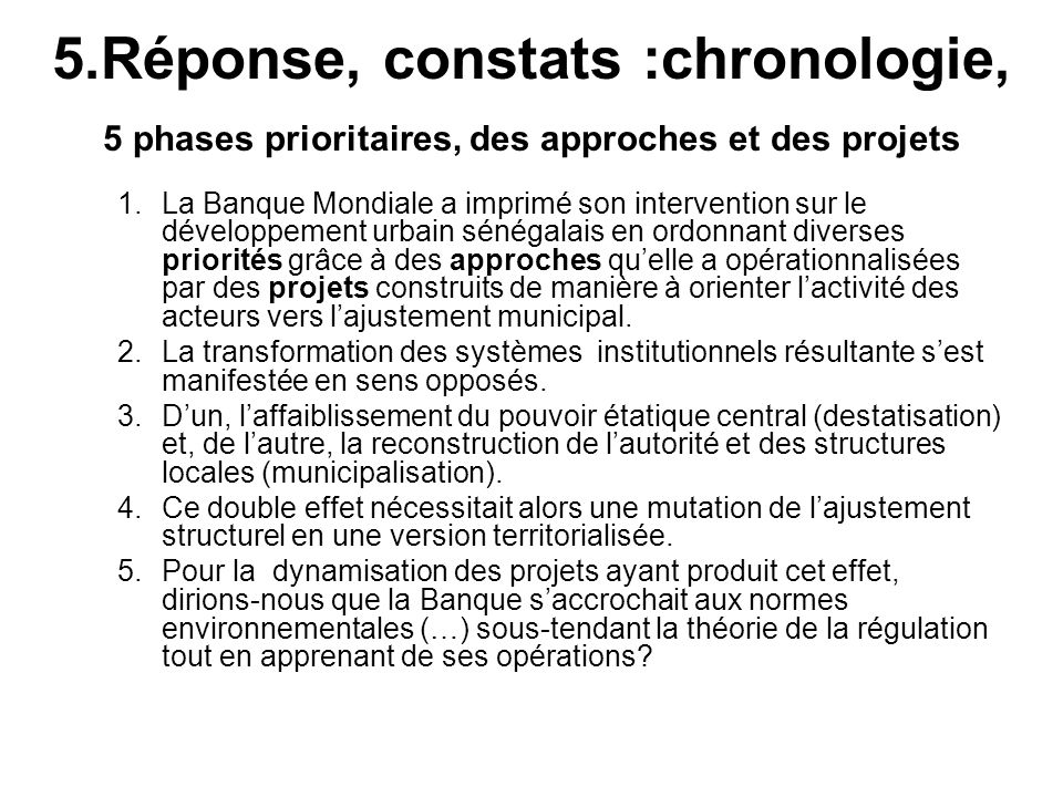 5.Réponse, constats :chronologie, 5 phases prioritaires, des approches et des projets