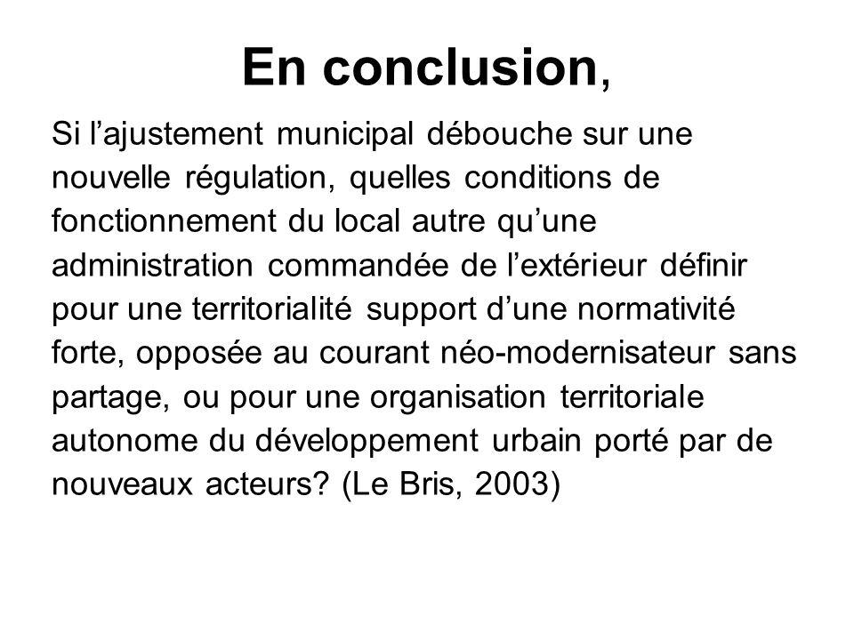En conclusion, Si l'ajustement municipal débouche sur une