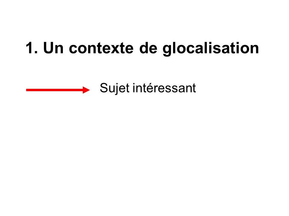 1. Un contexte de glocalisation
