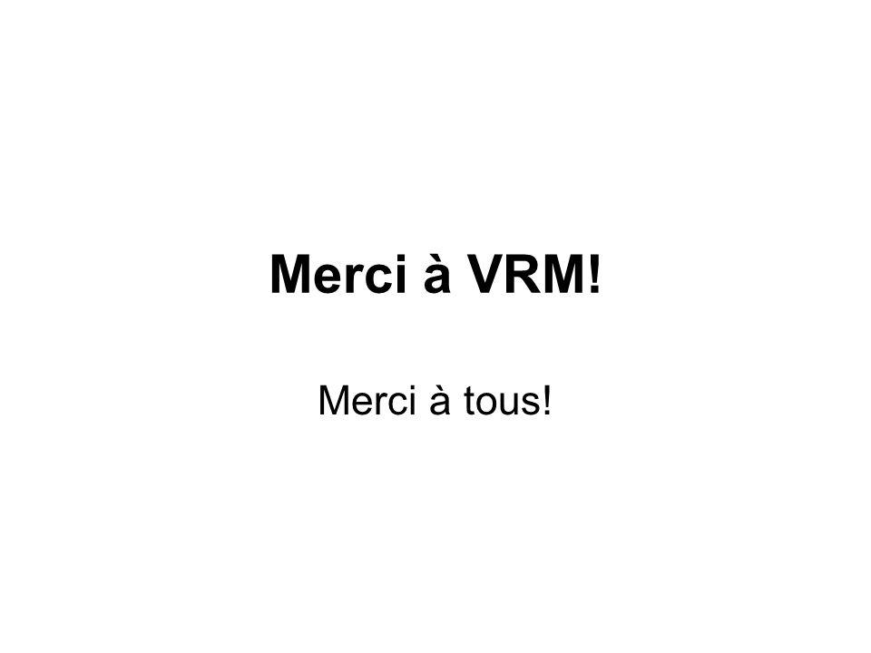 Merci à VRM! Merci à tous!