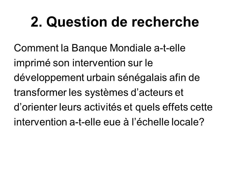 2. Question de recherche Comment la Banque Mondiale a-t-elle