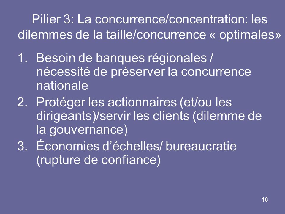 Pilier 3: La concurrence/concentration: les dilemmes de la taille/concurrence « optimales»