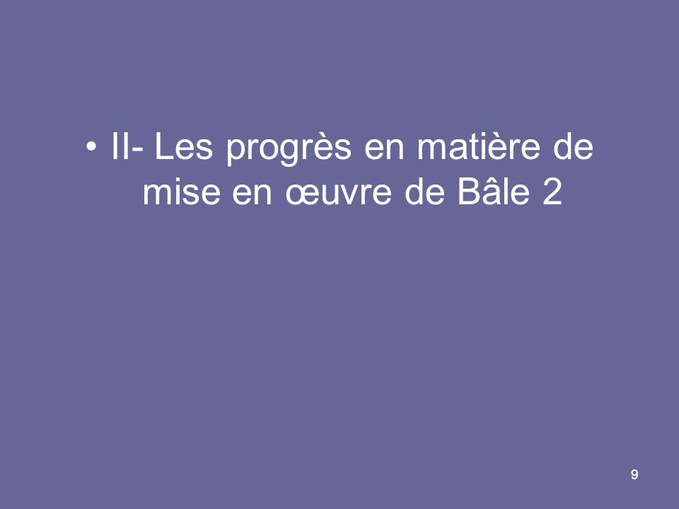 II- Les progrès en matière de mise en œuvre de Bâle 2