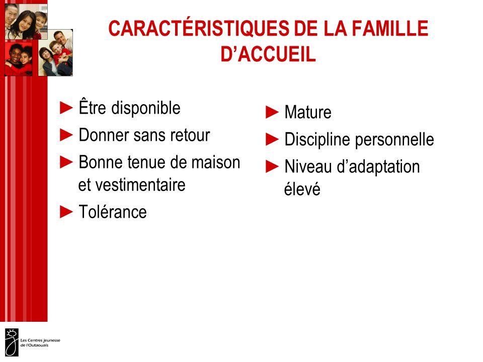 CARACTÉRISTIQUES DE LA FAMILLE D'ACCUEIL