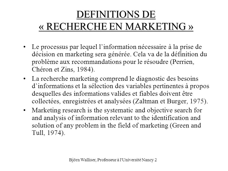 DEFINITIONS DE « RECHERCHE EN MARKETING »
