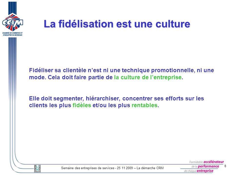 La fidélisation est une culture